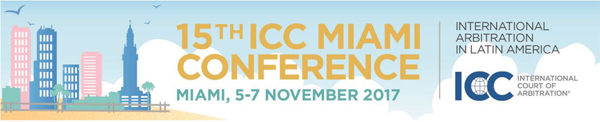 15th ICC Miami Conference on International Arbitration