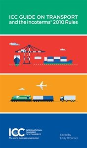 ICC Guide on Transport and the Incoterms® 2010 Rules.